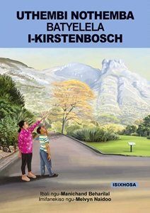 Picture of Uthembi Nothemba Batyelela I-Kirstenbosch (isiXhosa) by Manichand Beharilal (MBLS Publishers 2019-2020)