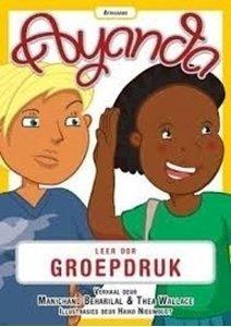 Picture of Ayanda Leer Oor Groepdruk (Afrikaans) by Manichand Beharilal & Thea Wallace