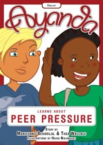 Picture of Ayanda Learns About Peer Pressure (English ) by Manichand Beharilal & Thea Wallace