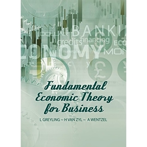 Picture of Fundamental Economic Theory for Business 2nd Edition (includes free workbook) (A Wentzel, L Greyling, H Van Zyl) ECORIG cc