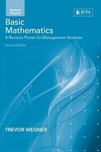 Picture of Basic Maths: A Revision Primer for Management Students 2e (Rev Rep) Trevor Wegner) Juta (2020)