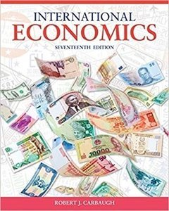 Picture of International Economics 17th Edition, by Robert Carbaugh (Cengage 2019-2020)