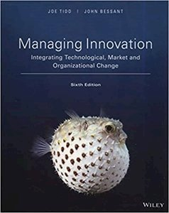Picture of Managing Innovation: Integrating Technological, Market and Organizational Change 6th Edition, by Joe Tidd & John Bessant (Wiley 2019-2020)