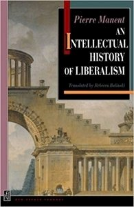 Picture of An Intellectual History of Liberalism, by Pierre Manent (Wiley 2019-2020)