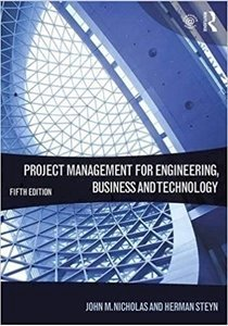 Picture of Project Management for Engineering, Business and Technology 5th Edition, by John M. Nicholas (Routledge 2020)