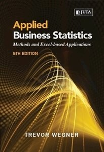 Picture of Applied Business Statistics: Methods and Excel-Based Applications 5th Edition (T Wegner) Juta 2019-2020