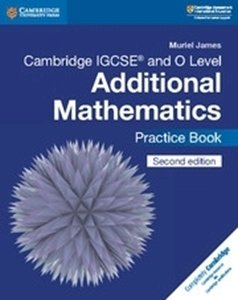 Picture of Cambridge IGCSE and O Level Additional Mathematics Practice Book, 2nd Edition (Cambridge 2019-2020)
