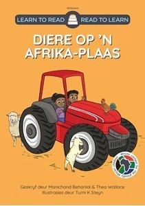 Picture of Learn to Read - Read to Learn Diere op 'n Afrika-Plaas (Afrikaans), by M Beharilal & T Wallace (MBLS Publishing 2020)