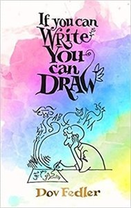 Picture of If You Can Write You Can Draw, by Dov Fedler (Signed by the author)